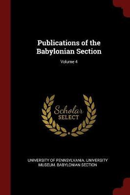 Publications of the Babylonian Section; Volume 4 image