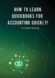 How to Learn QuickBooks for Accounting Quickly! by Andrei Besedin