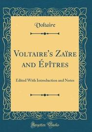 Voltaire's Za�re and �p�tres by Voltaire image