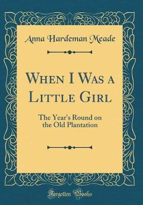 When I Was a Little Girl by Anna Hardeman Meade image