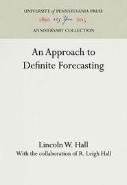 An Approach to Definite Forecasting by Lincoln W. Hall
