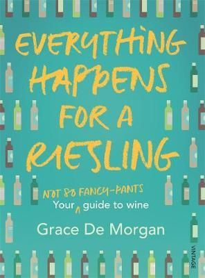 Everything Happens for a Riesling by Grace De Morgan