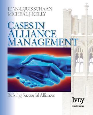 Cases in Alliance Management by Jean-Louis Schaan