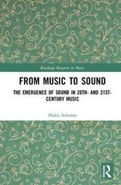 From Music to Sound by Makis Solomos