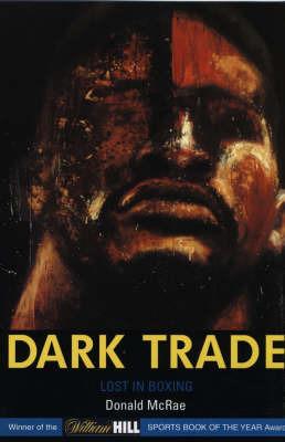 Dark Trade by Donald McRae image