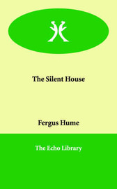 The Silent House by Fergus W. Hume image