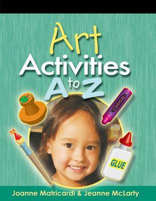 Art Activities A to Z by Joanne Matricardi image