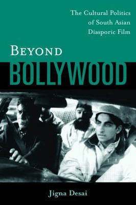 Beyond Bollywood by Jigna Desai