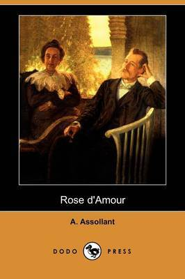 Rose D'Amour (Dodo Press) by A. Assollant image