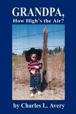 Grandpa, How High's the Sky? by Charles L Avery image