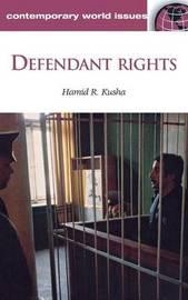 Defendant Rights by Hamid R. Kusha
