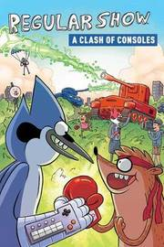 Regular Show: A Clash of Consoles by Rachel Connor