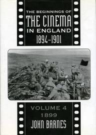 The Beginnings Of The Cinema In England,1894-1901: Volume 4 by John Barnes image