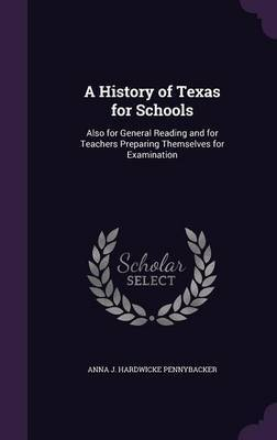 A History of Texas for Schools by Anna J Hardwicke Pennybacker image