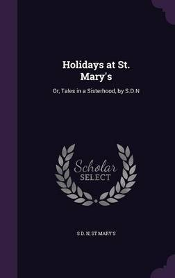 Holidays at St. Mary's by S D N