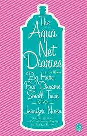 The Aqua Net Diaries by Jennifer Niven image