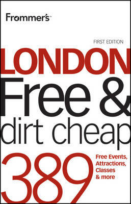 Frommer's London Free and Dirt Cheap by Joe Fullman image
