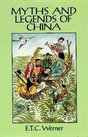 Myths and Legends of China by Edward Theodore Chalmers Werner