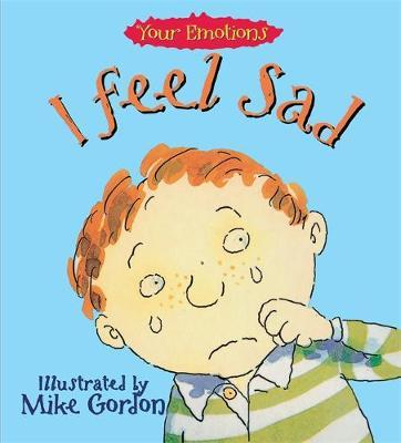 Your Emotions: I Feel Sad by Brian Moses