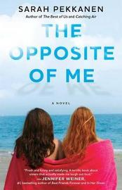 The Opposite of Me by Sarah Pekkanen image