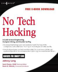 No Tech Hacking: A Guide to Social Engineering, Dumpster Diving, and Shoulder Surfing by Johnny Long