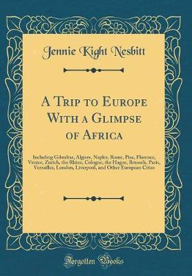 A Trip to Europe with a Glimpse of Africa by Jennie Kight Nesbitt image