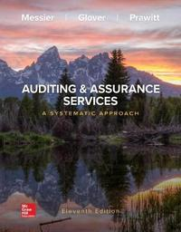Loose-Leaf for Auditing & Assurance Services: A Systematic Approach by Steven M. Glover
