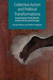 Collective Action and Political Transformations by Aurea Mota