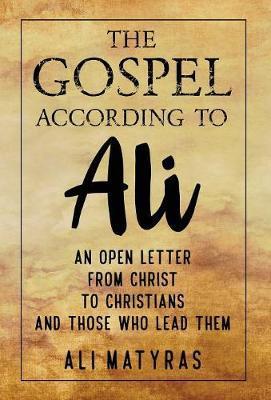The Gospel According to Ali by Ali Matyras