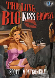 The Long, Big Kiss Goodbye by Scott Montgomery image