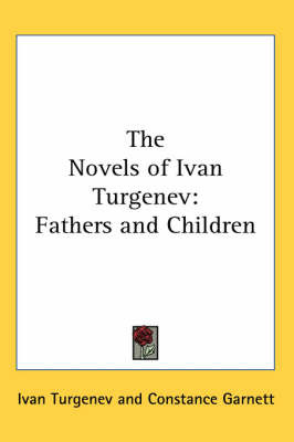 The Novels of Ivan Turgenev: Fathers and Children by Ivan Turgenev image