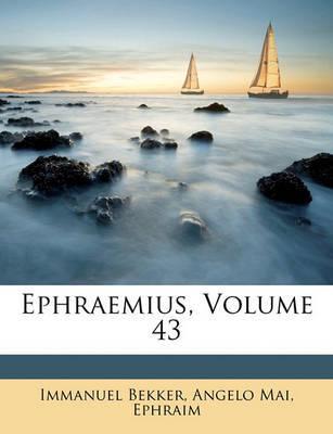 Ephraemius, Volume 43 by Angelo Mai image