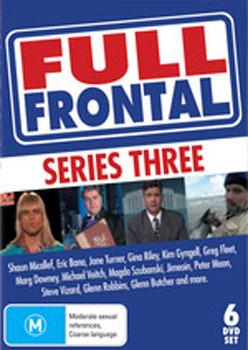 Full Frontal - Series 3 (6 Disc Set) on DVD image