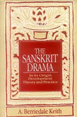 The Sanskrit Drama by Arthur Berriedale Keith