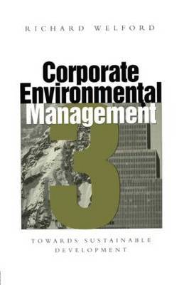 Corporate Environmental Management 3: v. 3 by Richard Welford image