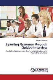 Learning Grammar Through Guided-Interview by Yaghmaei Maryam