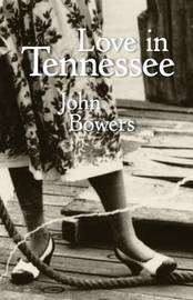 Love in Tennessee by John Bowers (Cornell University, New York)