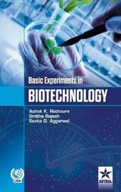 Basic Experiments in Biotechnology by Ashok Kumar Rathoure