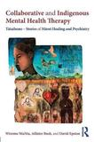 Collaborative and Indigenous Mental Health Therapy by Wiremu NiaNia