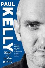 How to Make Gravy by Paul Kelly