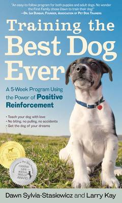 Training the Best Dog Ever by Dawn Sylvia-Stasiewicz