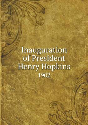 Inauguration of President Henry Hopkins 1902 by Williams College