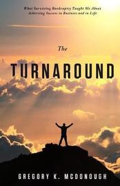 The Turnaround by Gregory K McDonough
