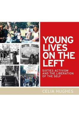Young Lives on the Left by Celia Hughes
