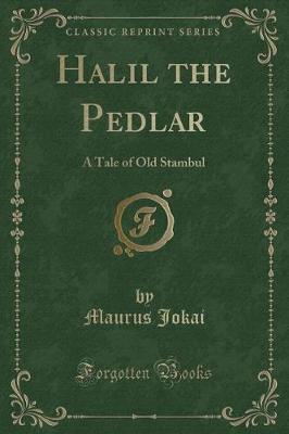 Halil the Pedlar by Maurus Jokai