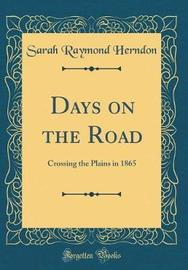Days on the Road by Sarah Raymond Herndon
