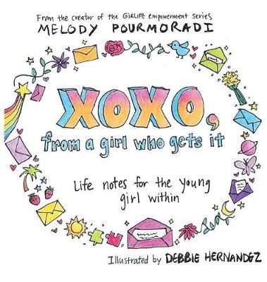 xoxo, from a girl who gets it by Melody Pourmoradi