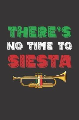 There is no Time to Siesta by Fiesta Mexicana Co