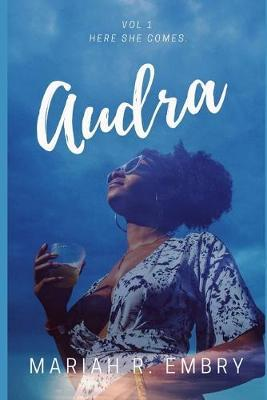 Audra by Mariah R Embry