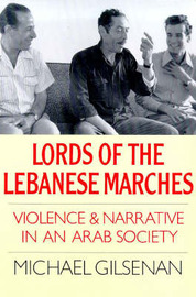 Lords of the Lebanese Marches by Michael Gilsenan image